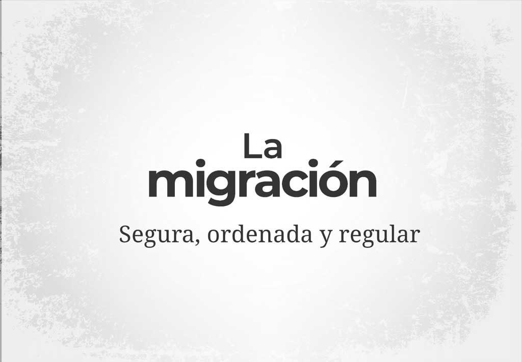 La migración segura, ordenada y regular, un tema sin consenso