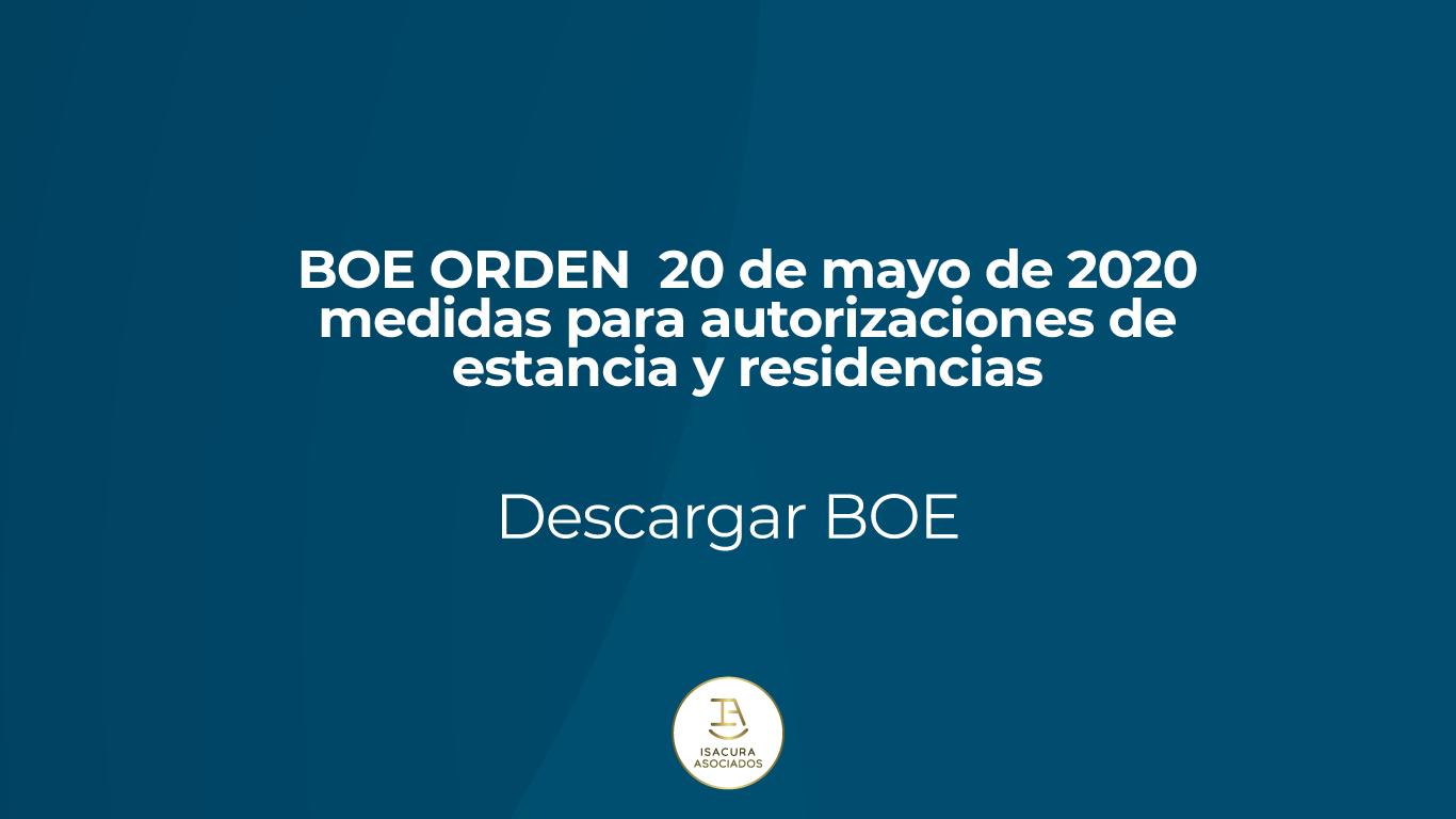 BOE ORDEN 20 de mayo de 2020 medidas para autorizaciones de estancia y residencias