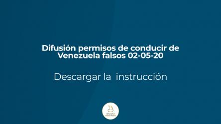 Difusión permisos de conducir de Venezuela falsos 02-05-20